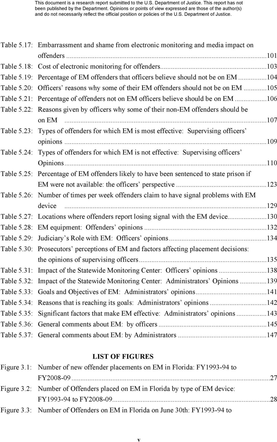 21: Percentage of offenders not on EM officers believe should be on EM...106 Table 5.22: Reasons given by officers why some of their non-em offenders should be on EM...107 Table 5.