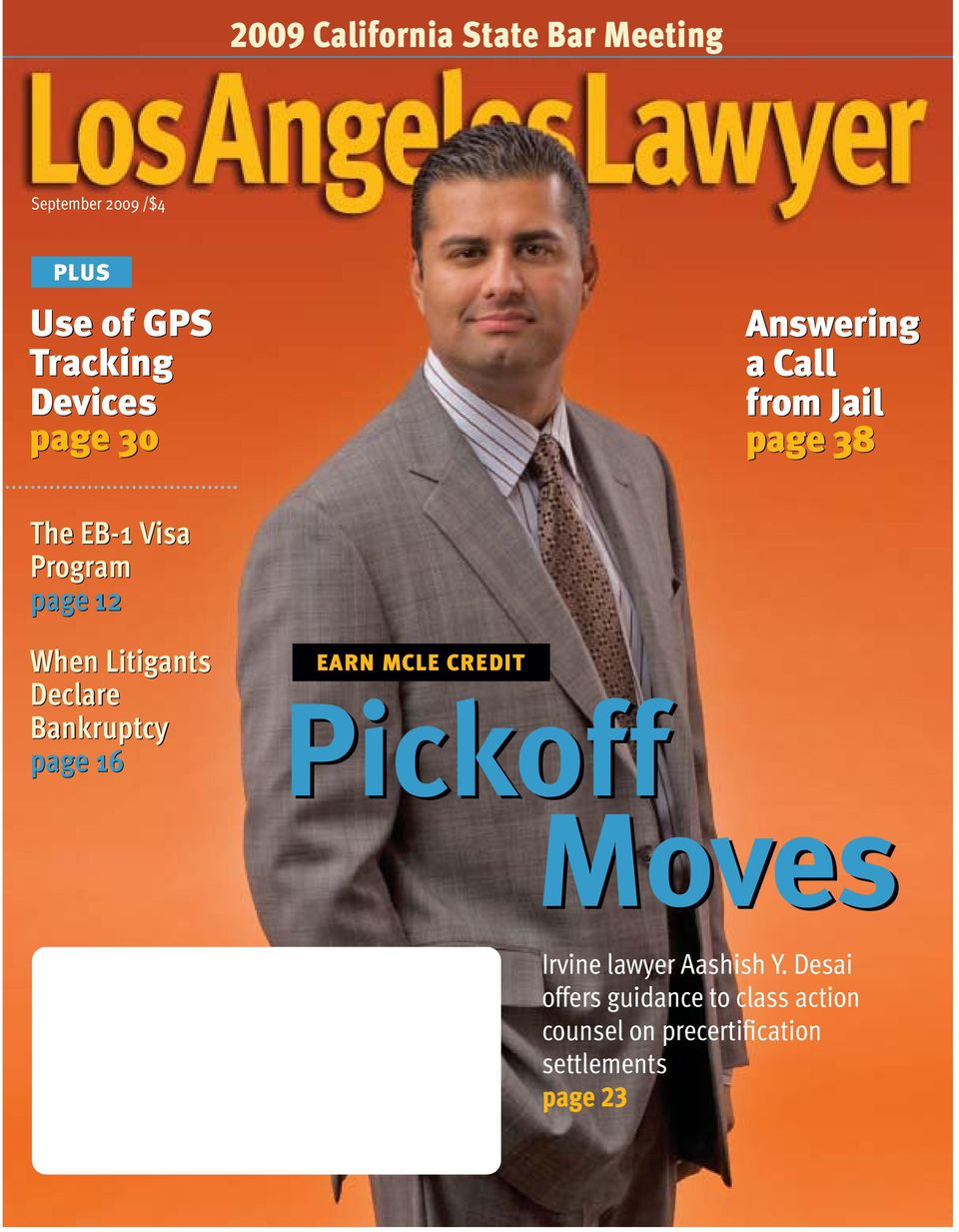 Litigants Declare Bankruptcy page 16 EARN MCLE CREDIT Pickoff Moves Irvine lawyer