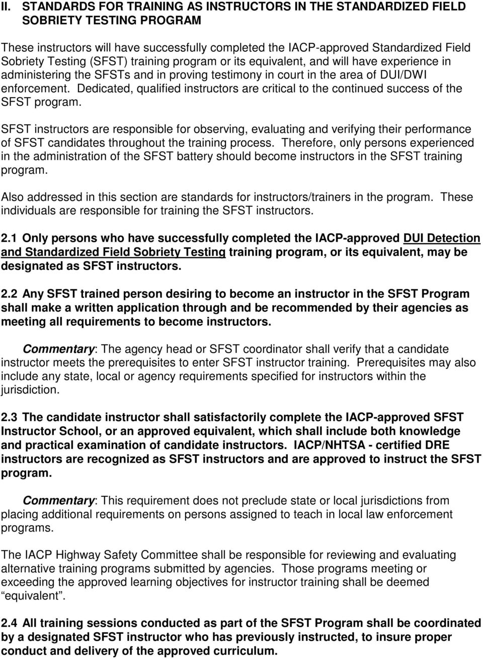 Dedicated, qualified instructors are critical to the continued success of the SFST program.