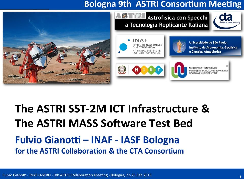 SST- 2M ICT Infrastructure & The ASTRI MASS So>ware Test Bed Fulvio