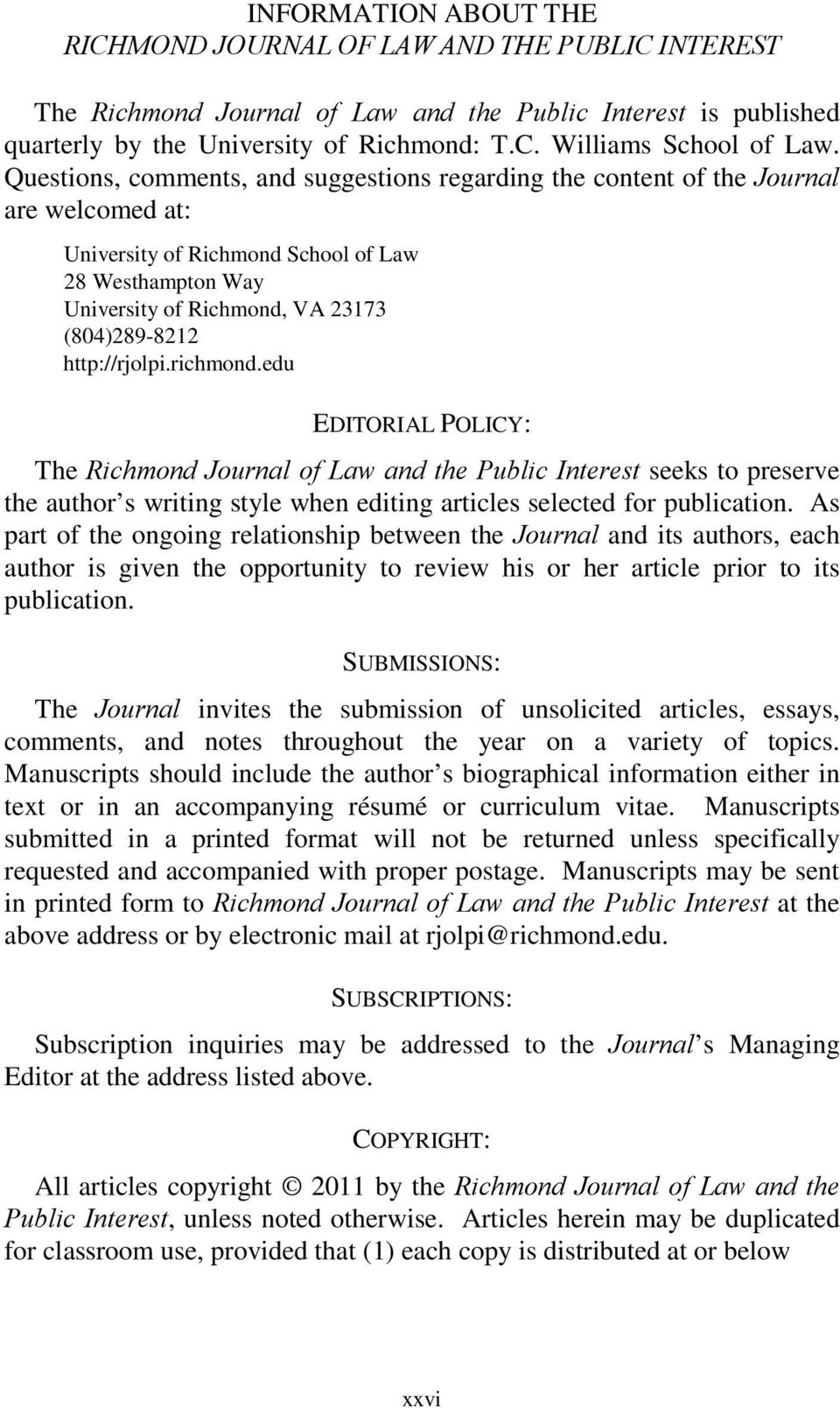 http://rjolpi.richmond.edu EDITORIAL POLICY: The Richmond Journal of Law and the Public Interest seeks to preserve the author s writing style when editing articles selected for publication.
