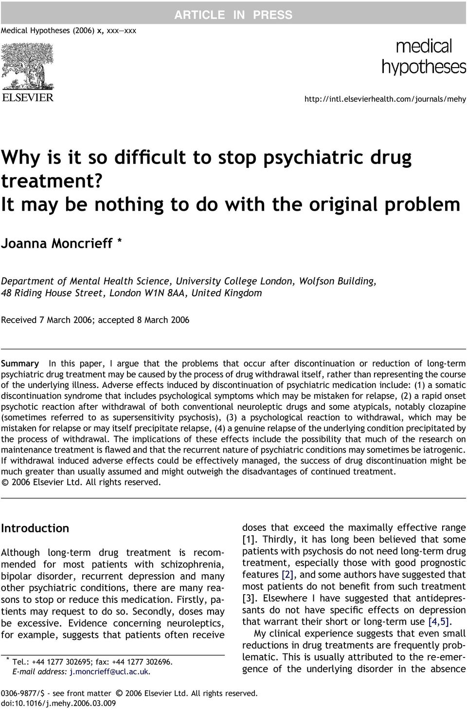 Kingdom Received 7 March 2006; accepted 8 March 2006 Summary In this paper, I argue that the problems that occur after discontinuation or reduction of long-term psychiatric drug treatment may be