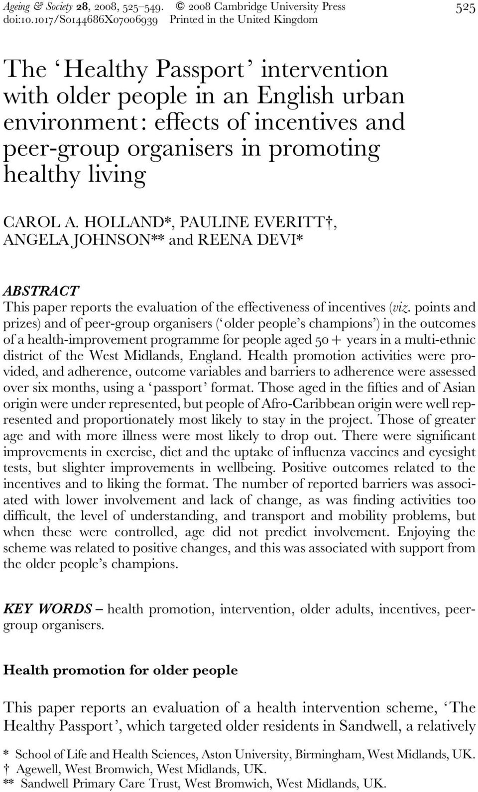healthy living CAROL A. HOLLAND*, PAULINE EVERITT#, ANGELA JOHNSON** and REENA DEVI* ABSTRACT This paper reports the evaluation of the effectiveness of incentives (viz.