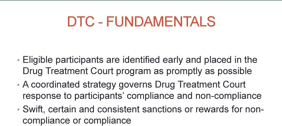 governs Drug Treatment Court response to participants compliance and