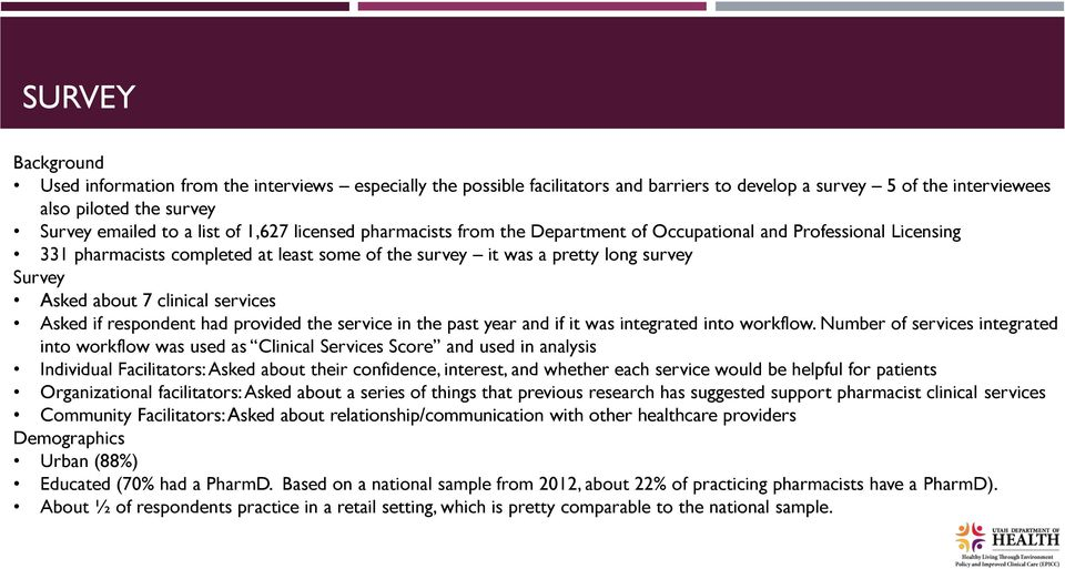 clinical services Asked if respondent had provided the service in the past year and if it was integrated into workflow.