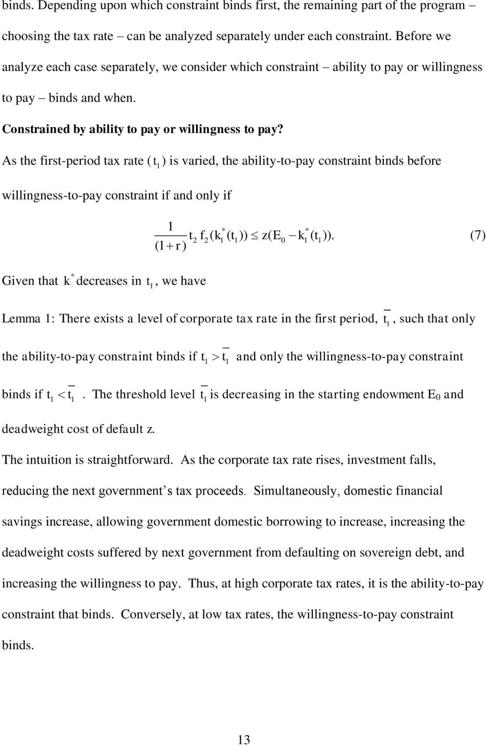 As the first-period tax rate ( t ) is varied, the ability-to-pay constraint binds before willingness-to-pay constraint if and only if 2 2( ( )) ( ( )).