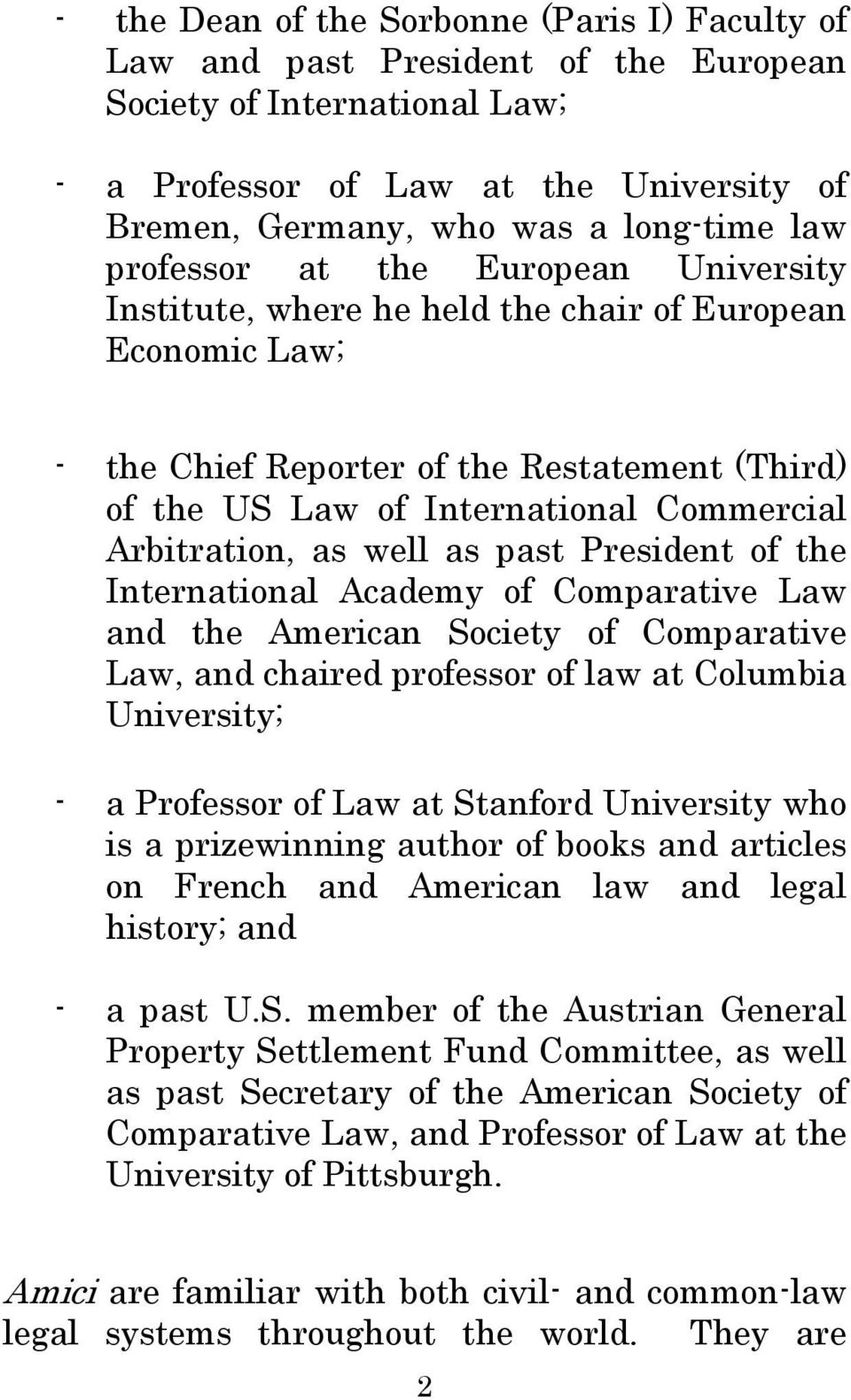 Arbitration, as well as past President of the International Academy of Comparative Law and the American Society of Comparative Law, and chaired professor of law at Columbia University; - a Professor