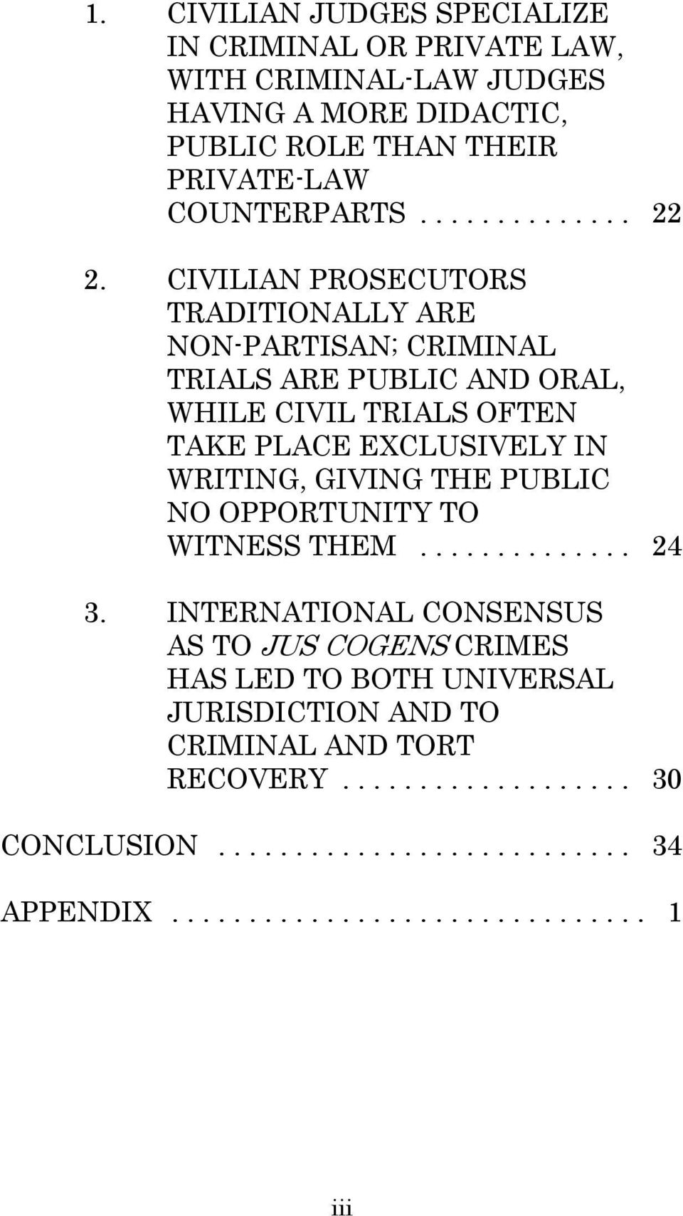CIVILIAN PROSECUTORS TRADITIONALLY ARE NON-PARTISAN; CRIMINAL TRIALS ARE PUBLIC AND ORAL, WHILE CIVIL TRIALS OFTEN TAKE PLACE