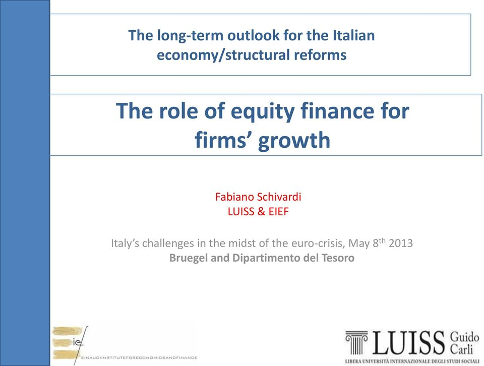 Schivardi LUISS & EIEF Italy s challenges in the midst of