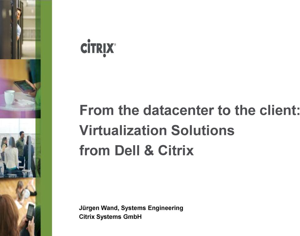 from Dell & Citrix Jürgen Wand,