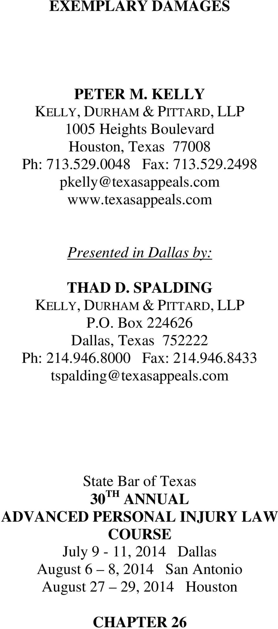 SPALDING KELLY, DURHAM & PITTARD, LLP P.O. Box 224626 Dallas, Texas 752222 Ph: 214.946.8000 Fax: 214.946.8433 tspalding@texasappeals.