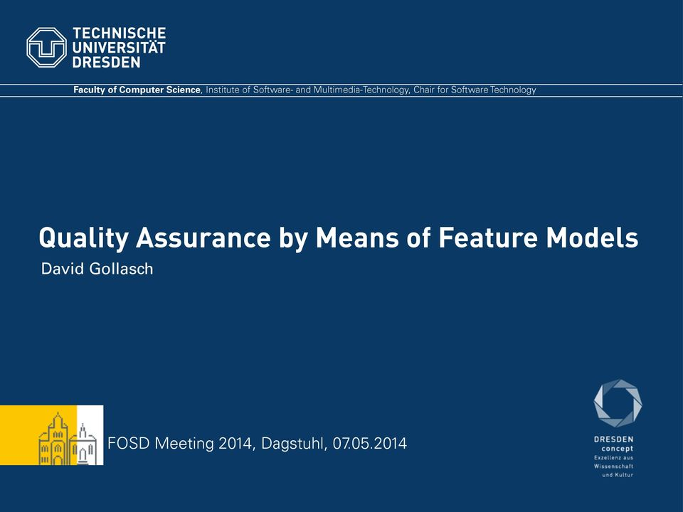 Technology Quality Assurance by Means of Feature