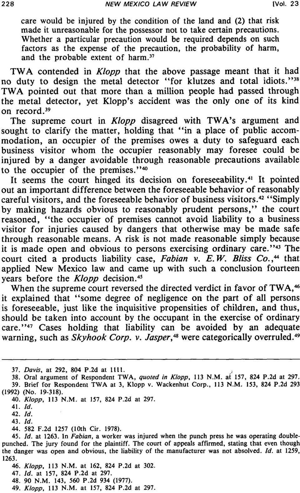 "37 TWA contended in Klopp that the above passage meant that it had no duty to design the metal detector ""for klutzes and total idiots."