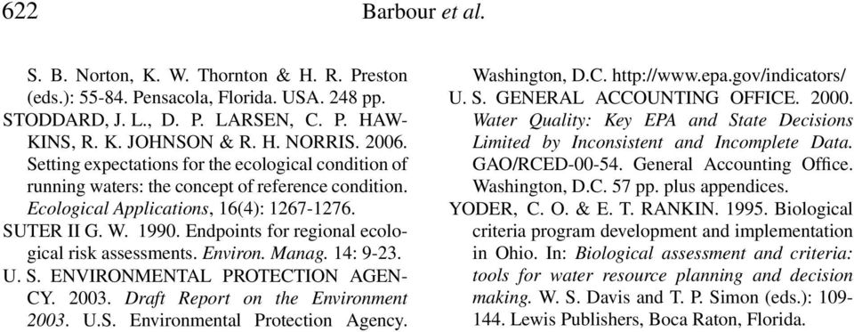 Endpoints for regional ecological risk assessments. Environ. Manag. 14: 9-23. U. S. ENVIRONMENTAL PROTECTION AGEN- CY. 2003. Draft Report on the Environment 2003. U.S. Environmental Protection Agency.