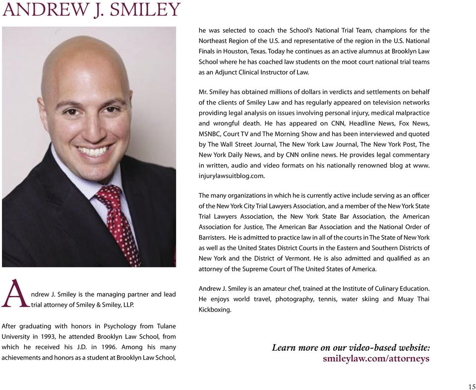 Smiley has obtained millions of dollars in verdicts and settlements on behalf of the clients of Smiley Law and has regularly appeared on television networks providing legal analysis on issues