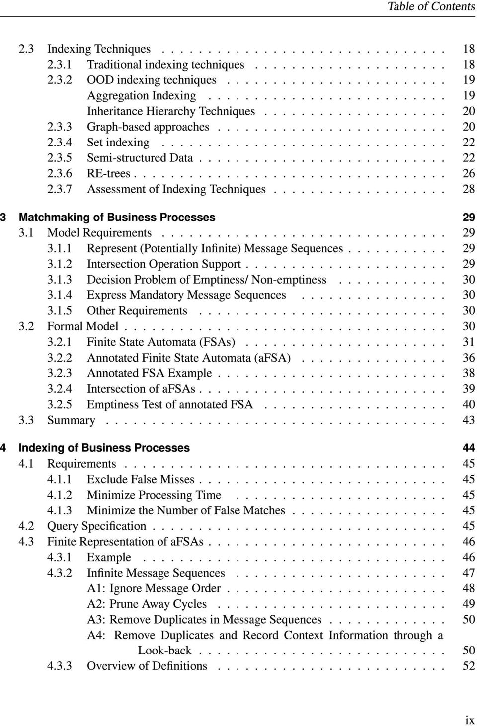 .......................... 22 2.3.6 RE-trees.................................. 26 2.3.7 Assessment of Indexing Techniques................... 28 3 Matchmaking of Business Processes 29 3.
