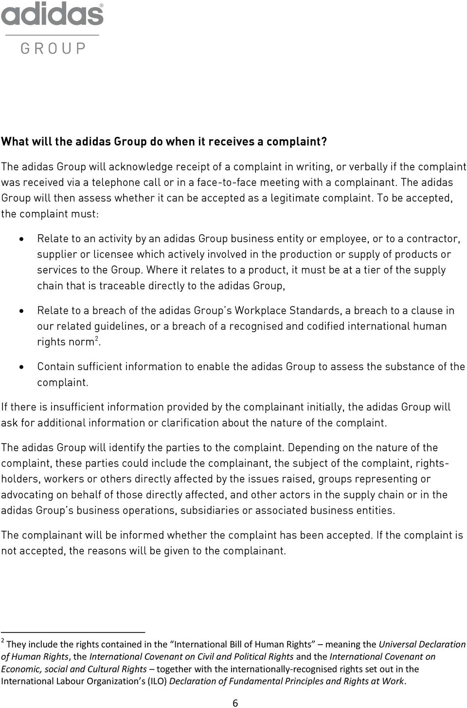 The adidas Group will then assess whether it can be accepted as a legitimate complaint.