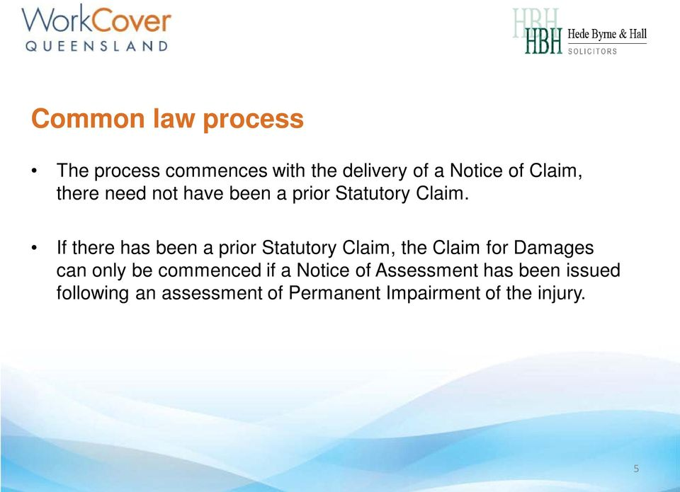 If there has been a prior Statutory Claim, the Claim for Damages can only be