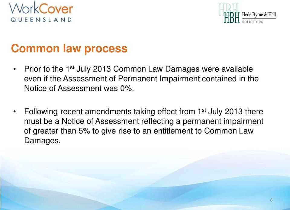 Following recent amendments taking effect from 1 st July 2013 there must be a Notice of