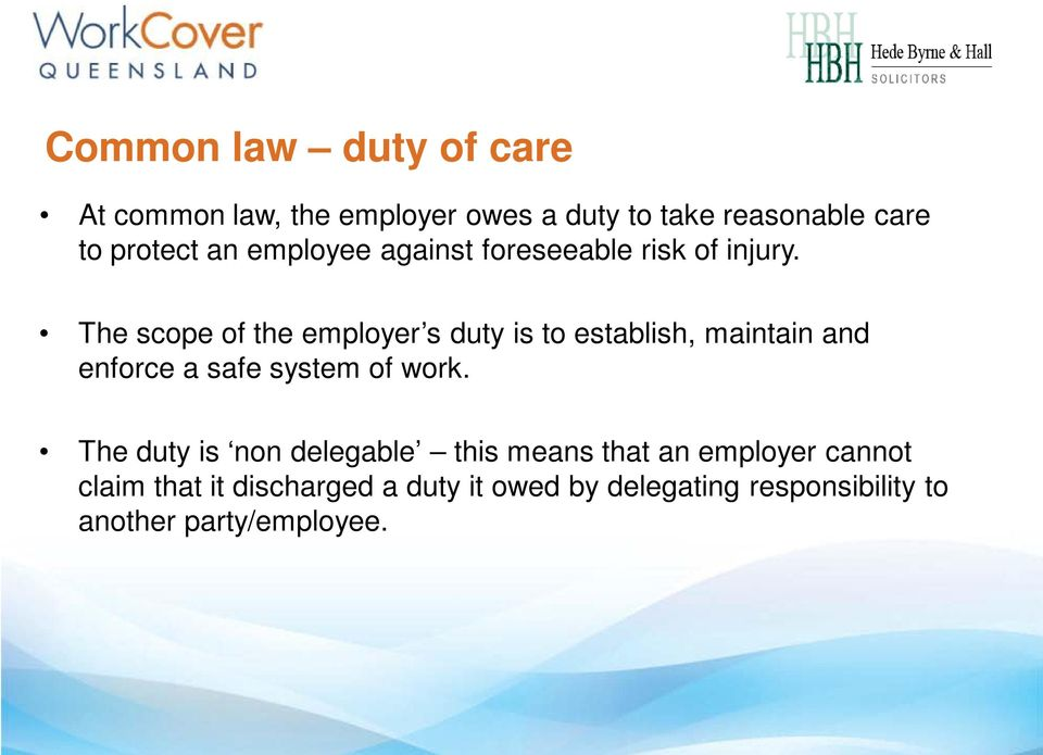 The scope of the employer s duty is to establish, maintain and enforce a safe system of work.