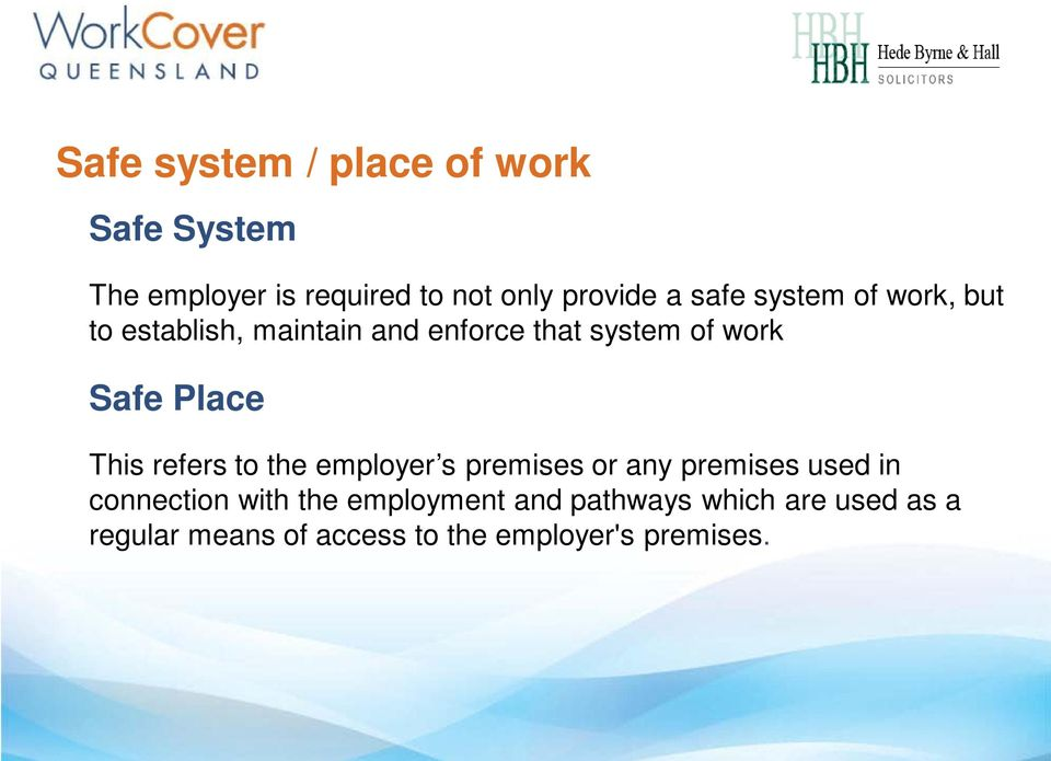 Place This refers to the employer s premises or any premises used in connection with the