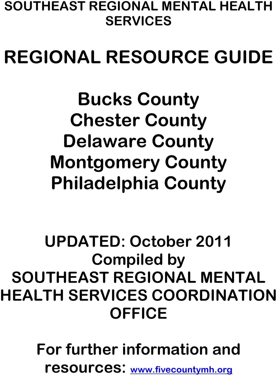 UPDATED: October 2011 Compiled by SOUTHEAST REGIONAL MENTAL HEALTH SERVICES