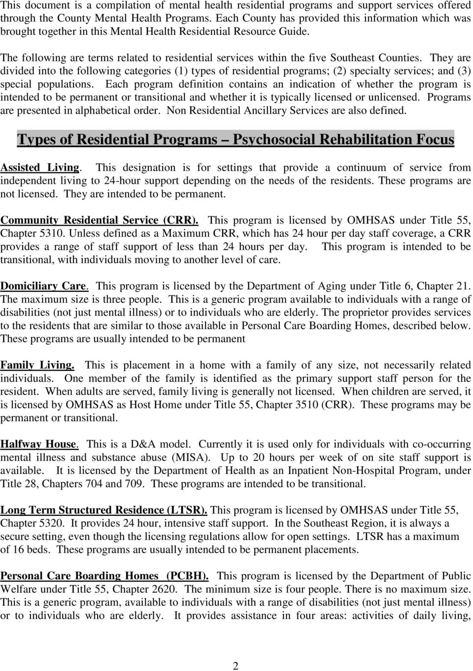 The following are terms related to residential services within the five Southeast Counties.