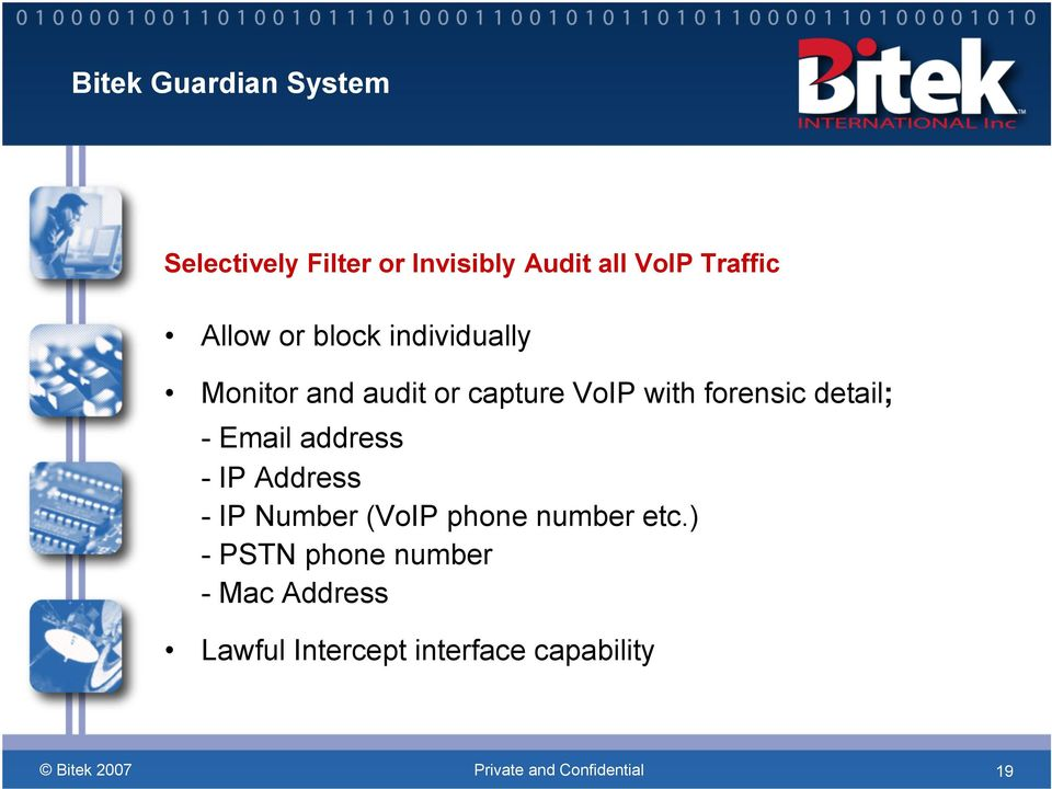 forensic detail; - Email address - IP Address - IP Number (VoIP phone