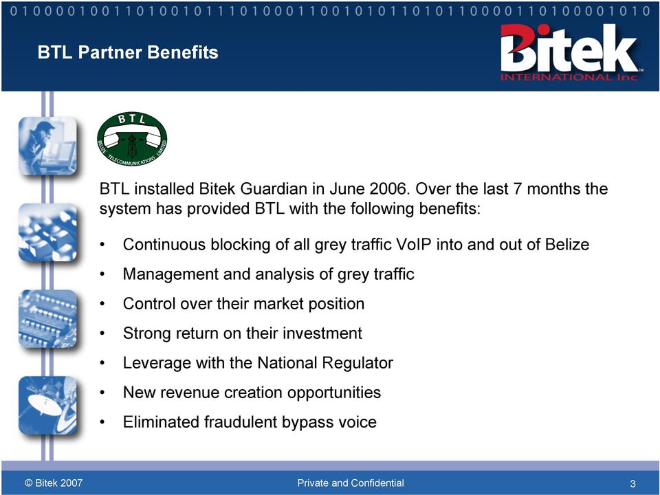 grey traffic VoIP into and out of Belize Management and analysis of grey traffic Control over their market