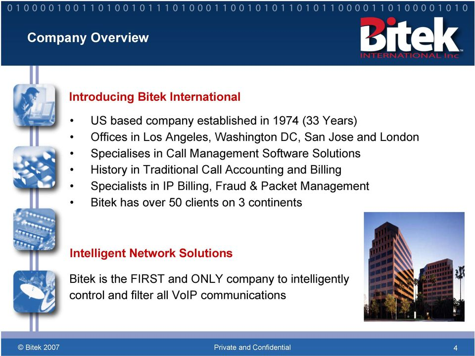 Call Accounting and Billing Specialists in IP Billing, Fraud & Packet Management Bitek has over 50 clients on 3