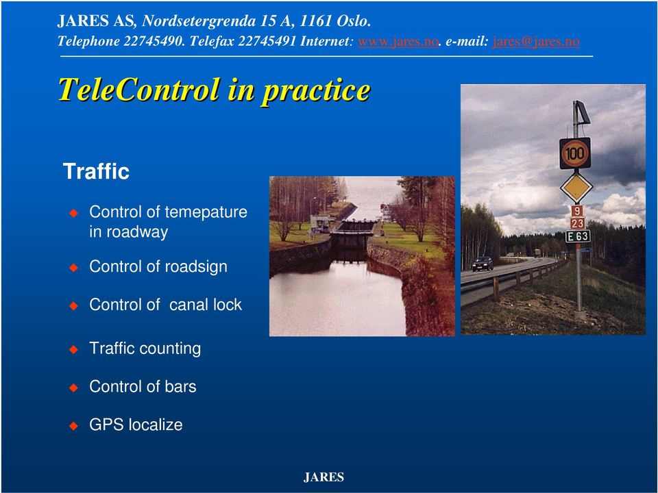Control of roadsign Control of canal
