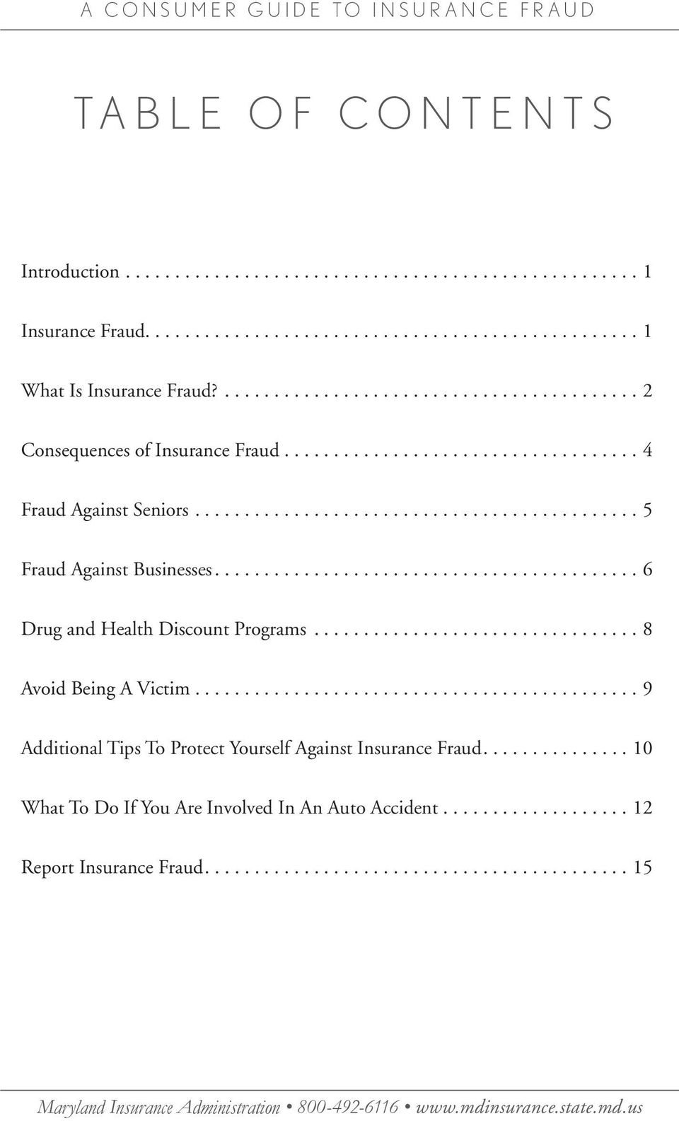 ..8 Avoid Being A Victim...9 Additional Tips To Protect Yourself Against Insurance Fraud.