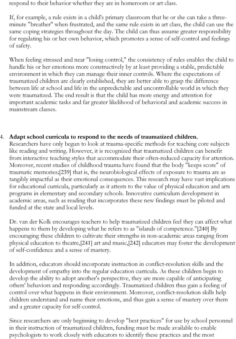 coping strategies throughout the day. The child can thus assume greater responsibility for regulating his or her own behavior, which promotes a sense of self-control and feelings of safety.