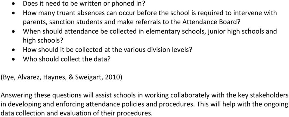 When should attendance be collected in elementary schools, junior high schools and high schools? How should it be collected at the various division levels?