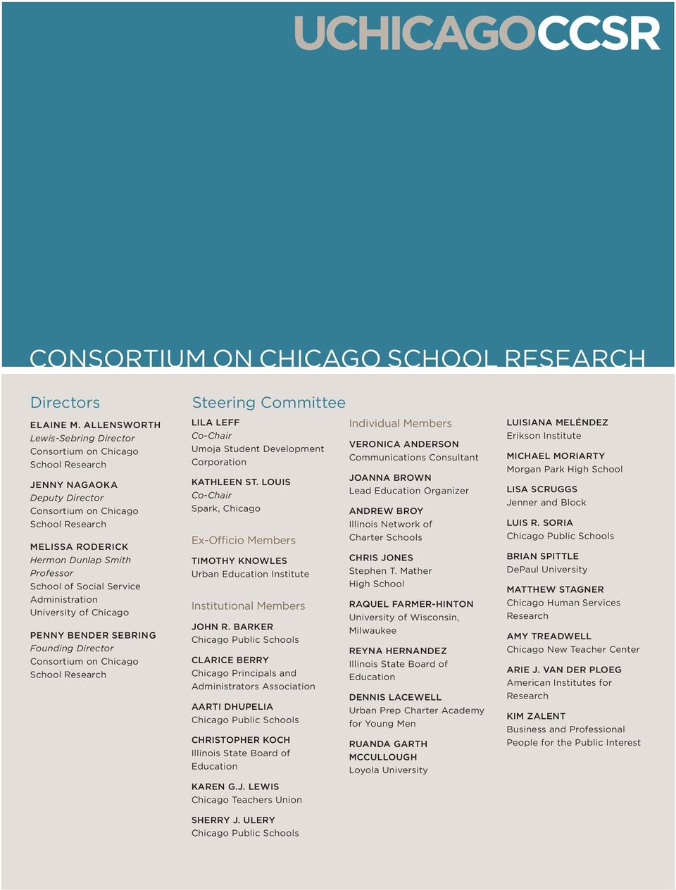 Social Service Administration University of Chicago PENNY BENDER SEBRING Founding Director Consortium on Chicago School Research Steering Committee LILA LEFF Co-Chair Umoja Student Development