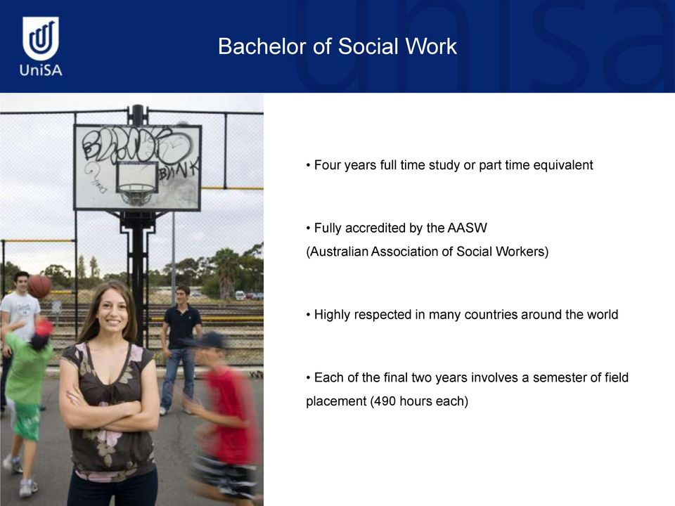 Social Workers) Highly respected in many countries around the world