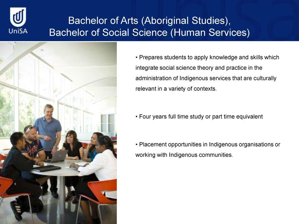 Indigenous services that are culturally relevant in a variety of contexts.