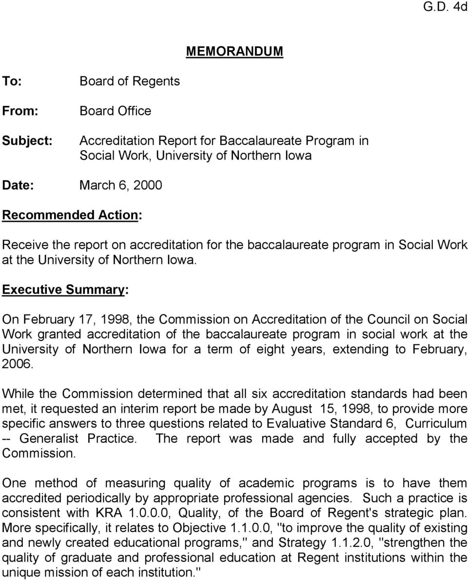Executive Summary: On February 17, 1998, the Commission on Accreditation of the Council on Social Work granted accreditation of the baccalaureate program in social work at the University of Northern