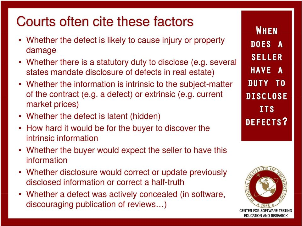 several states mandate disclosure of defects in real estate) Whether the information is intrinsic to the subject-matter of the contract (e.g.