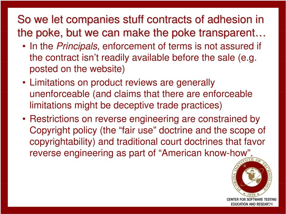 posted on the website) Limitations on product reviews are generally unenforceable (and claims that there are enforceable limitations might be deceptive trade