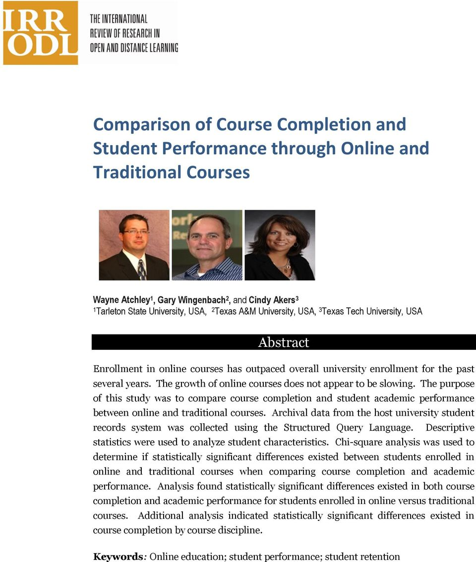 The growth of online courses does not appear to be slowing. The purpose of this study was to compare course completion and student academic performance between online and traditional courses.