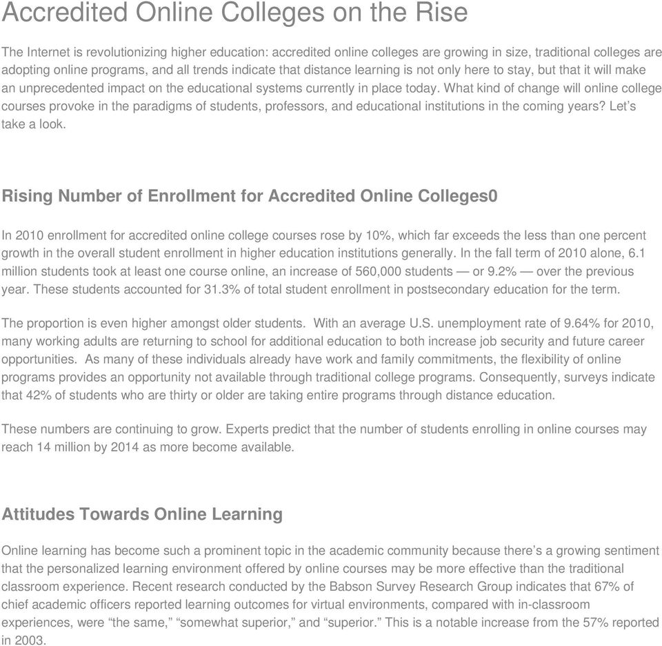 What kind of change will online college courses provoke in the paradigms of students, professors, and educational institutions in the coming years? Let s take a look.