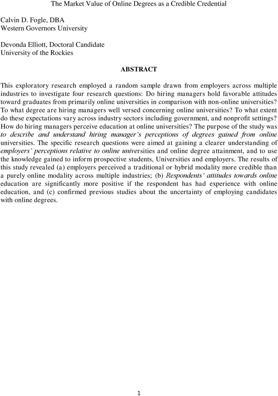 employed a random sample drawn from employers across multiple industries to investigate four research questions: Do hiring managers hold favorable attitudes toward graduates from primarily online