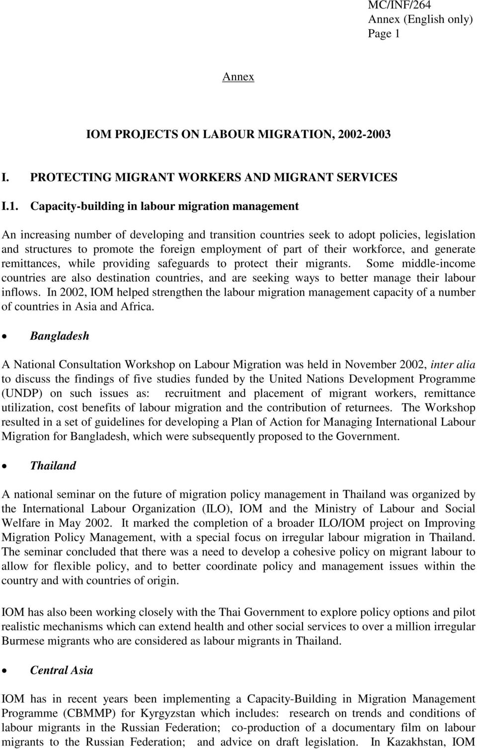 Capacity-building in labour migration management An increasing number of developing and transition countries seek to adopt policies, legislation and structures to promote the foreign employment of