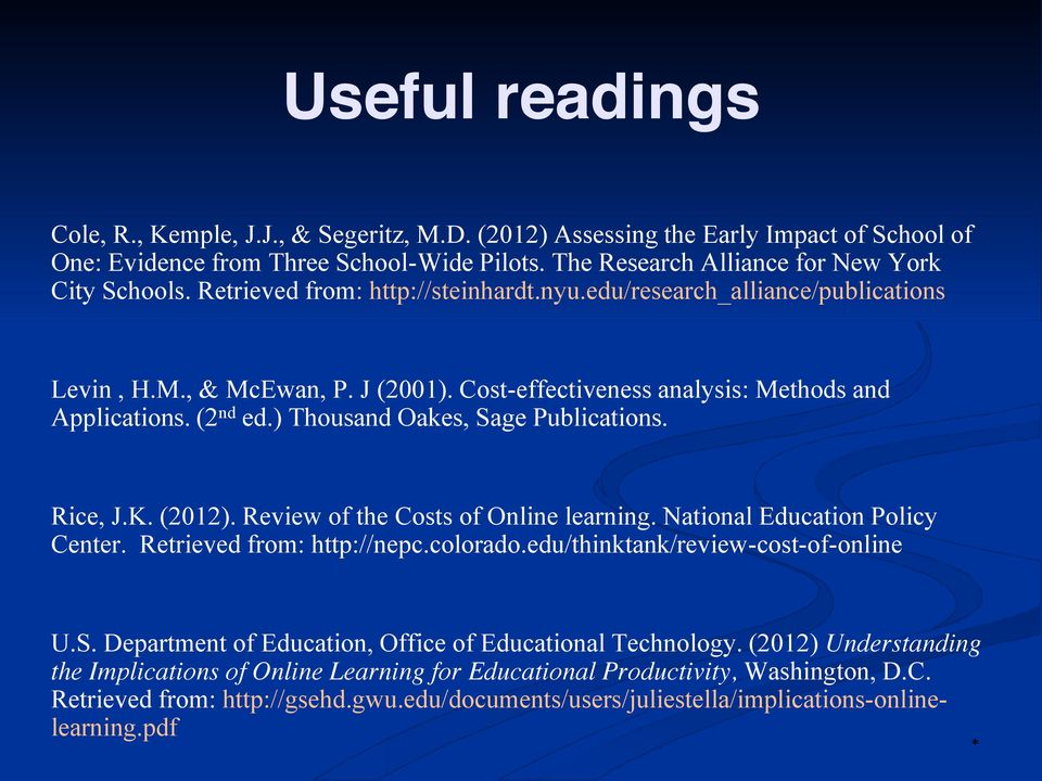 ) Thousand Oakes, Sage Publications. Rice, J.K. (2012). Review of the Costs of Online learning. National Education Policy Center. Retrieved from: http://nepc.colorado.
