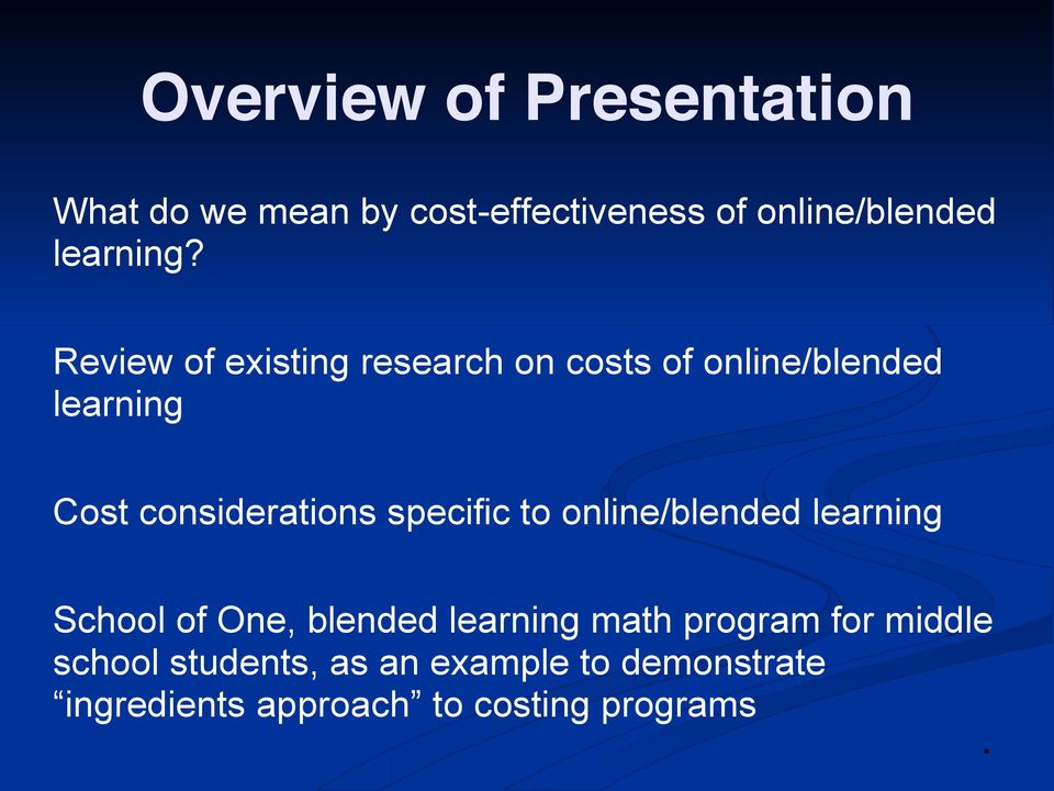 Review of existing research on costs of online/blended learning Cost considerations