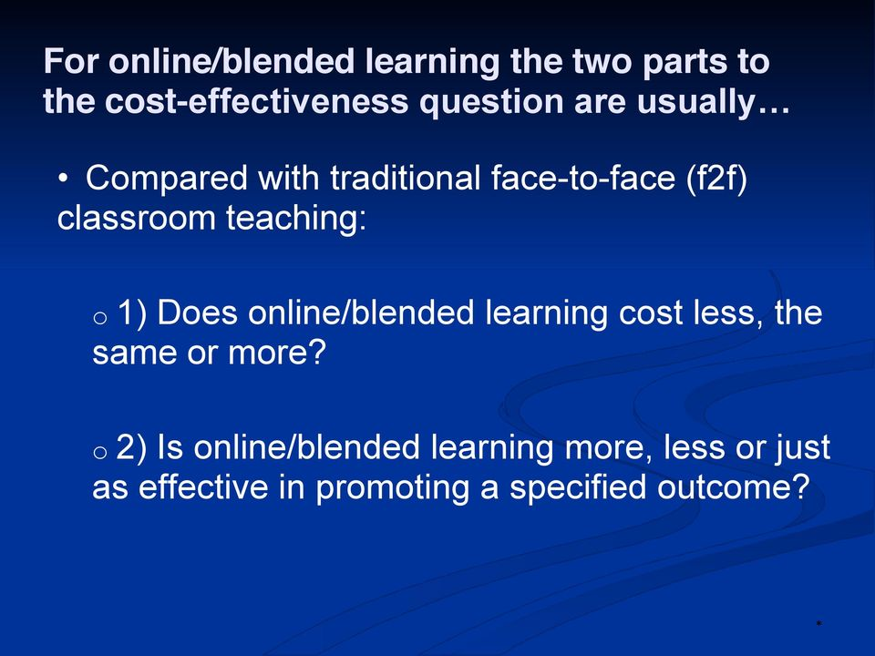 1) Does online/blended learning cost less, the same or more?