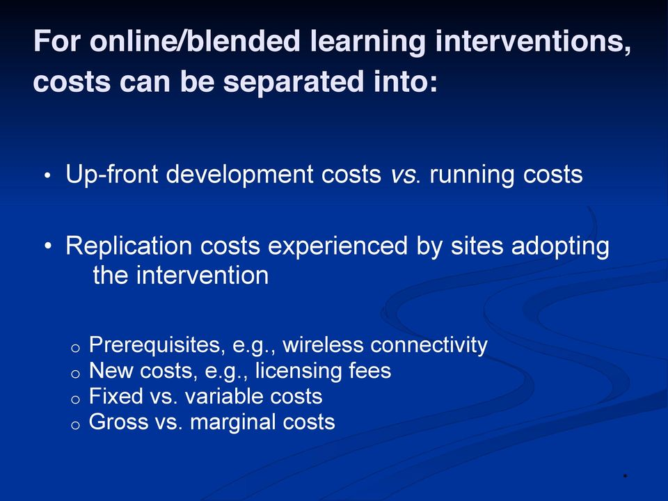 running costs Replication costs experienced by sites adopting the intervention