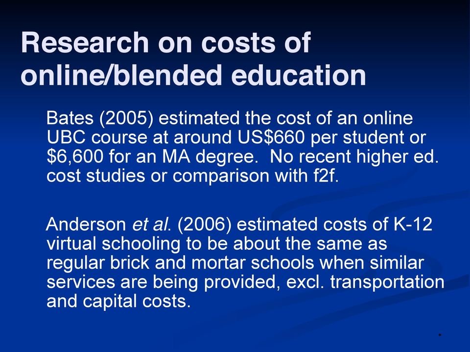 cost studies or comparison with f2f. Anderson et al.