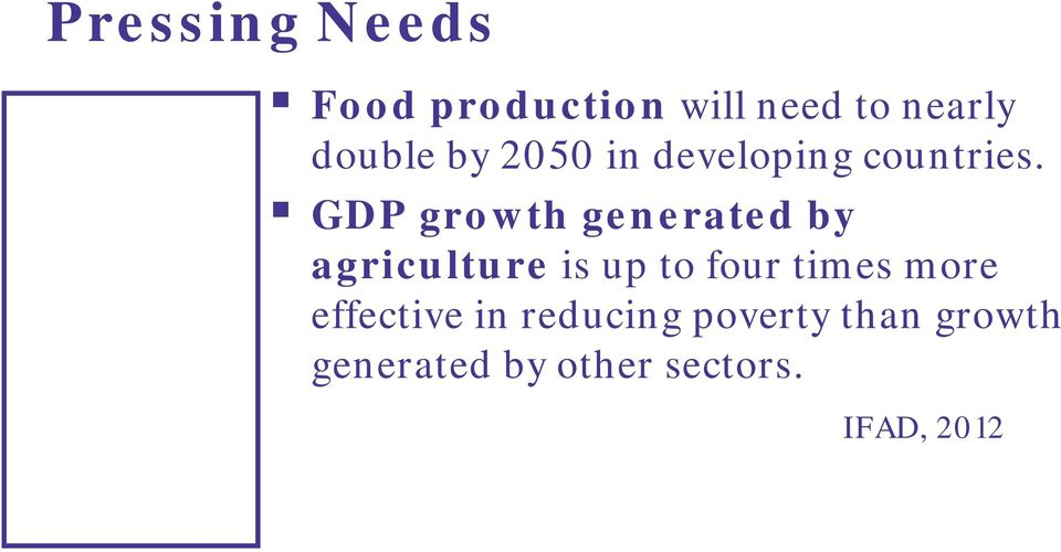 GDP gro w th ge n e rate d by agriculture is up to four